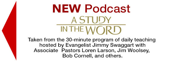 New Podcast - A Study In The Word by Jimmy Swaggart